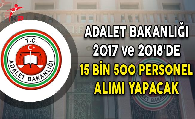 Adalet Bakanlığına 2017 ve 2018'de 15 Bin 500 Personel Alınacak
