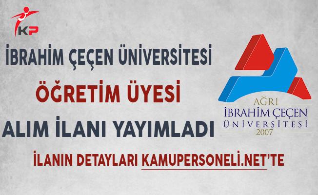 Ağrı İbrahim Çeçen Üniversitesi Öğretim Üyesi Alım İlanı Yayımladı