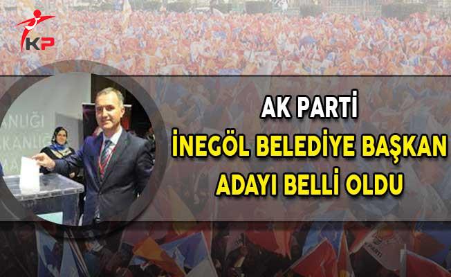AK Parti İnegöl Belediye Başkan Adayı Belli Oldu!