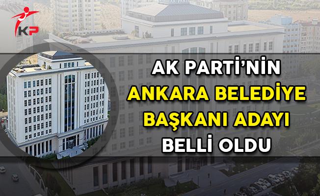 AK Parti'nin Ankara Büyükşehir Belediye Başkanı Adayı Belli Oldu