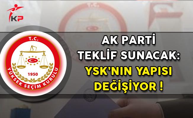 AK Parti Teklif Sunacak: Yüksek Seçim Kurulunun (YSK) Yapısı Değişiyor !