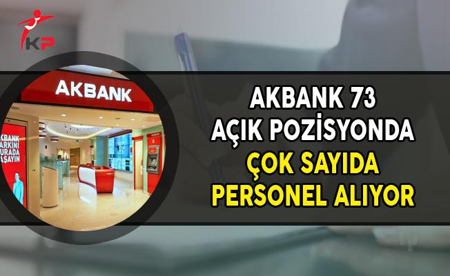 Akbank 73 Açık Pozisyonda Çok Sayıda Personel Alıyor