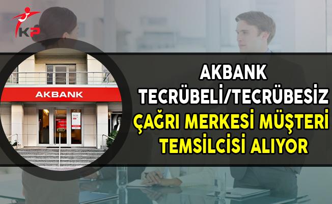 Akbank Tecrübeli/Tecrübesiz Çağrı Merkezi Yetkilisi Alıyor