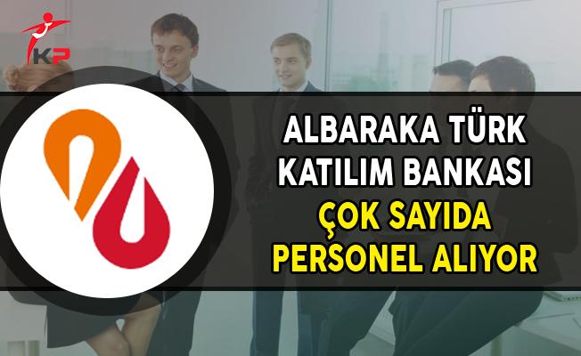 Albaraka Türk Katılım Bankası Çok Sayıda Personel Alımı Yapıyor
