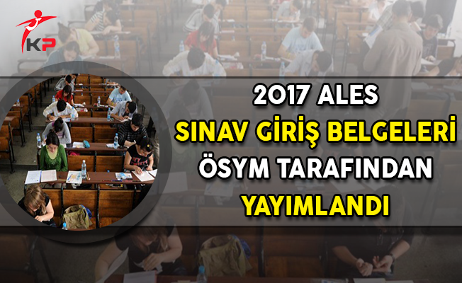 ALES Sınav Giriş Belgeleri ÖSYM Tarafından Yayımlandı