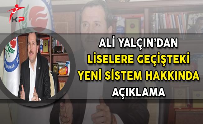 Ali Yalçın'dan Liselere Geçişteki Yeni Sistem Hakkında Açıklama