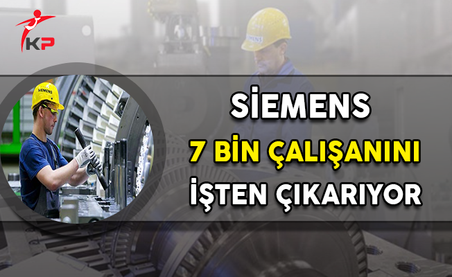 Alman Elektronik Devi Siemens 7 Bin Çalışanını İşten Çıkarıyor