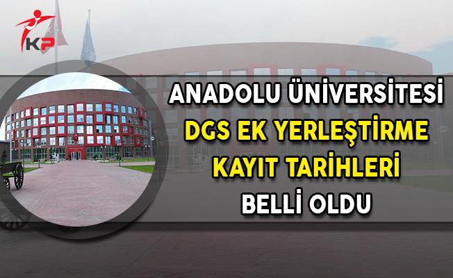 Anadolu Üniversitesi DGS Ek Yerleştirme Kayıt Tarihleri Belli Oldu