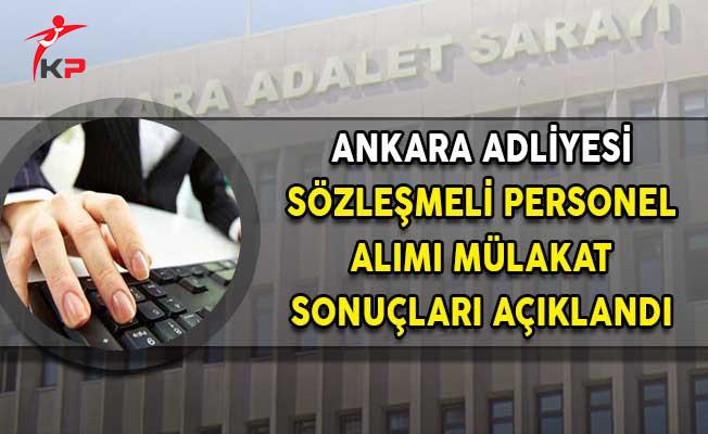 Ankara Adliyesi Sözleşmeli Personel (Mübaşir Zabıt Katibi) Mülakat Sonuçları Açıklandı!