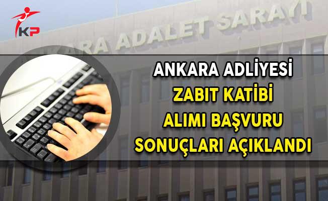 Ankara Adliyesi Zabıt Katibi Alımı Başvuru Sonuçları Açıklandı!