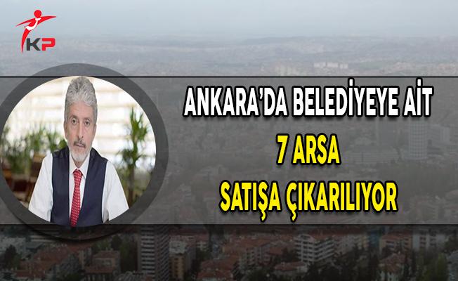 Ankara Büyükşehir Belediyesine Ait 7 Arsa Satışa Çıkarılıyor
