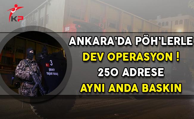 Ankara'da Özel Harekat Polisleri İle Dev Operasyon: 250 Adrese Baskın !
