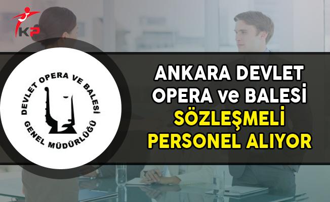 Ankara Devlet Opera ve Balesi Sözleşmeli Personel Alımı Yapacak