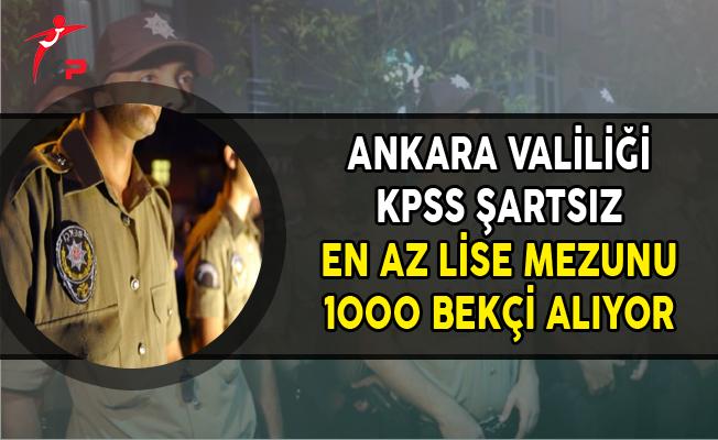 Ankara Valiliği En Az Lise Mezunu 1000 Bekçi Alımı Yapıyor