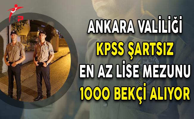 Ankara Valiliği KPSS Şartsız 1000 Bekçi Alımı Yapıyor