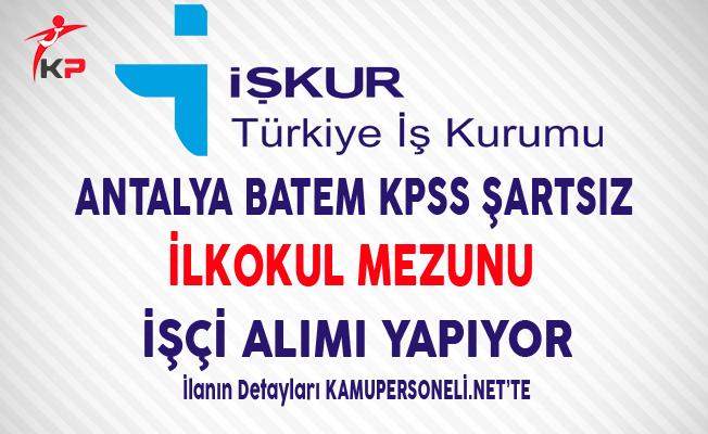 Antalya BATEM İlkokul Mezunu İşçi Alımı Yapıyor