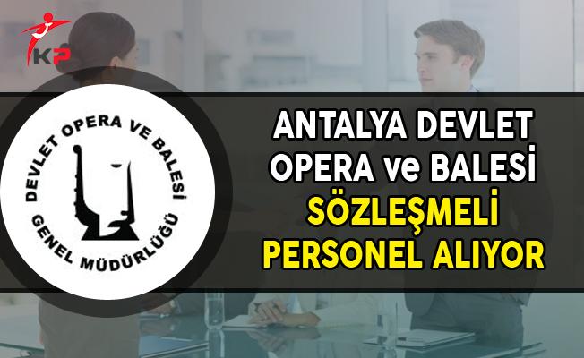 Antalya Devlet Opera ve Balesi Müdürlüğü Personel Alımı Yapıyor