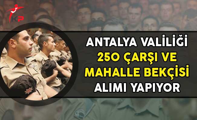 Antalya Valiliği 250 Bekçi Alım İlanı Yayımladı!