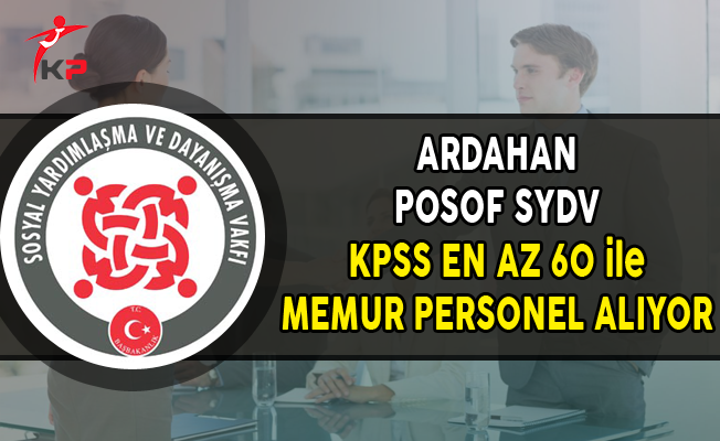 Ardahan Posof SYDV Memur Personel Alımı Yapıyor