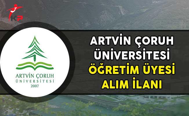 Artvin Çoruh Üniversitesi Öğretim Üyesi Alımı Yapıyor