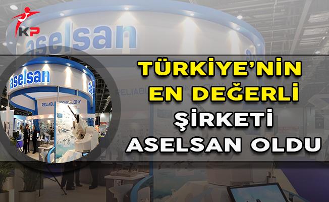 Aselsan Türkiye'nin En Değerli Şirketi Oldu