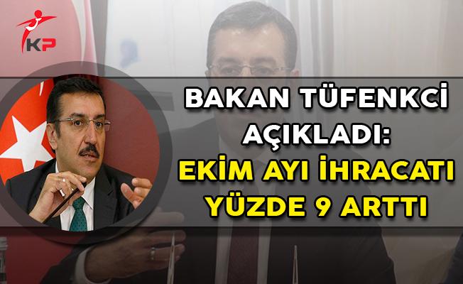 Bakan Tüfenkci Açıkladı: Ekim Ayında İhracat Yüzde 9 Arttı