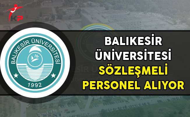 Balıkesir Üniversitesi Sözleşmeli Personel Alımı Yapıyor!