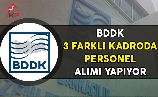 Bankacılık Denetleme ve Düzenleme Kurumu (BDDK) Personel Alım İlanı Yayımladı
