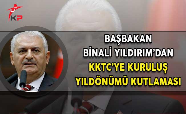 Başbakan Yıldırım'dan KKTC'ye Kuruluş Yıldönümü Kutlaması!