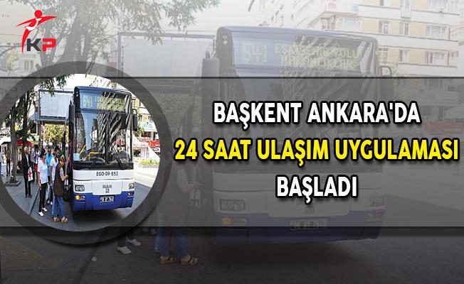 Başkent Ankara'da 24 Saat Ulaşım Uygulaması Başladı