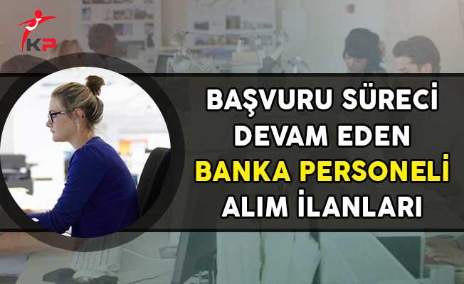 Başvuru Süreci Devam Eden Banka Personeli Alım İlanları! (Başvuru Detayları)