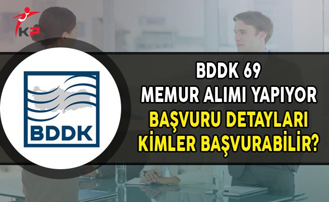 BDDK 69 Memur Alımı Yapıyor (Başvuru Detayları)
