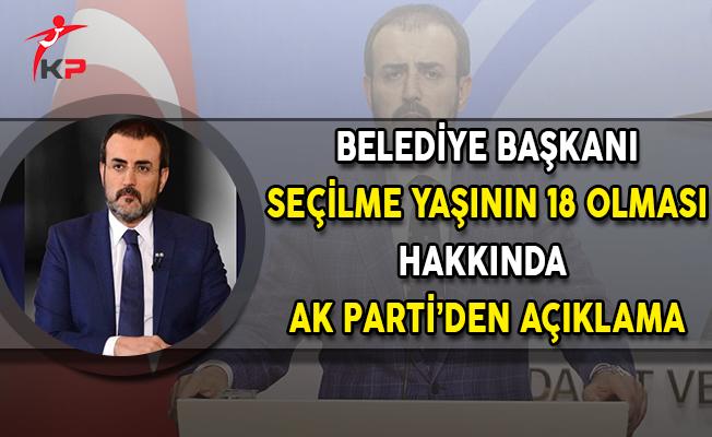 Belediye Başkanı Seçilme Yaşının 18 Olması Hakkında AK Parti'den Açıklama