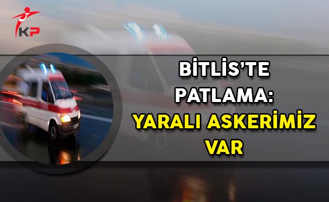 Bitlis'te Patlama: Yaralı Askerimiz Var