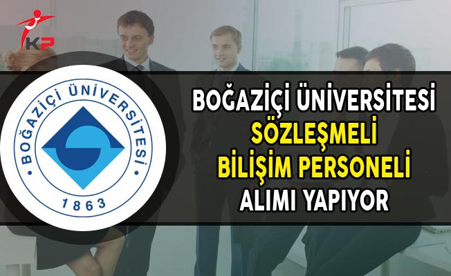 Boğaziçi Üniversitesi Sözleşmeli Bilişim Personeli Alıyor
