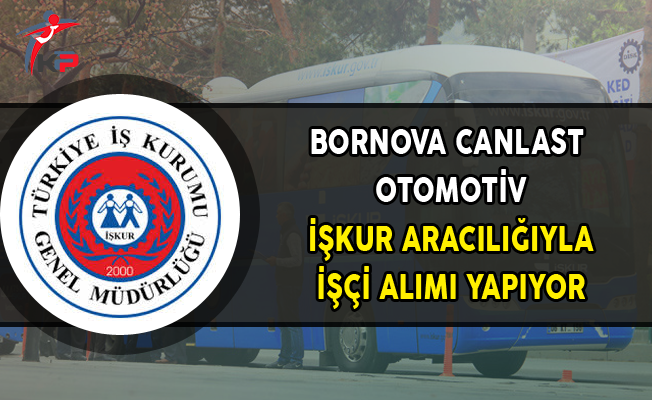 Bornova Canlast Otomotiv İlkokul Mezunu İşçi Alımı Yapıyor