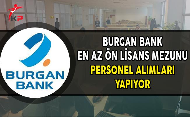 Burgan Bank En Az Ön Lisans Mezunu Personel Alıyor