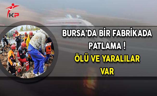 Bursa'da Bir Fabrikada Patlama ! 4 Ölü ve 10 Yaralı Var