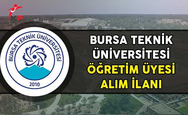 Bursa Teknik Üniversitesi Öğretim Üyesi Alımı Yapıyor!