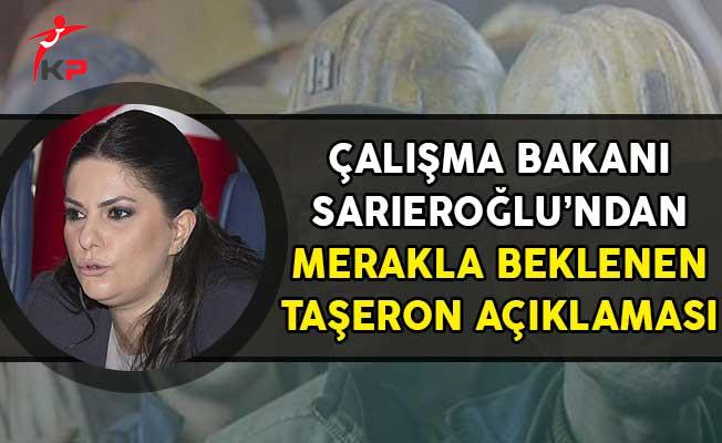 Çalışma Bakanı Sarıeroğlu Taşeron Konusunun Meclise Getirileceği Tarihi Açıkladı