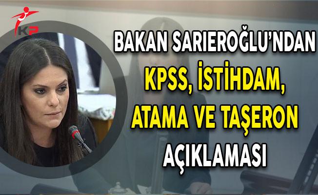Bakan Sarıeroğlu'ndan KPSS İstihdam Atama ve Taşeron Açıklaması!