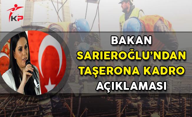 Çalışma Bakanı Sarıeroğlu'ndan Taşerona Kadro Açıklaması