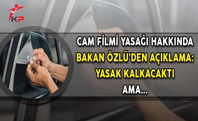 Cam Filmi Yasağına İlişkin Bakan Özlü'den Açıklama: Aslında Kalkacaktı Ama...