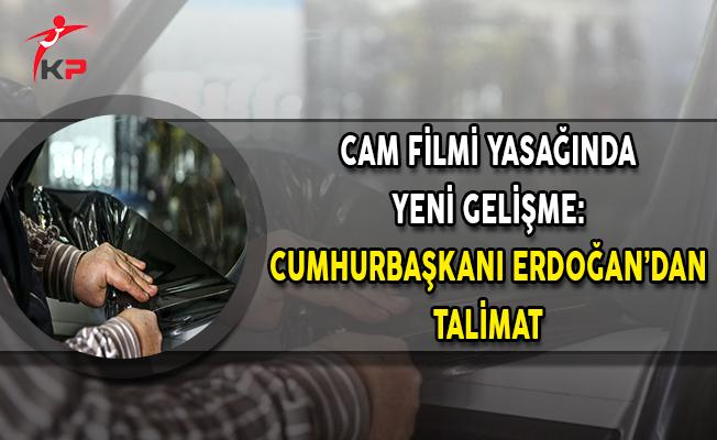 Cam Filmi Yasağında Yeni Gelişme: Cumhurbaşkanı Erdoğan'dan Talimat