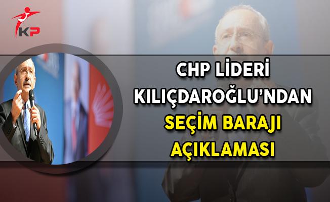 CHP Lideri Kılıçdaroğlu'ndan Önemli Seçim Barajı Açıklaması