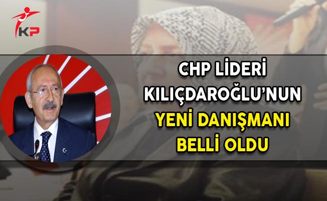 CHP Lideri Kılıçdaroğu'nun Yeni Danışmanı Belli Oldu