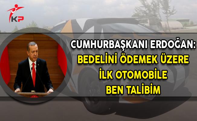 Cumhurbaşkanı Erdoğan'dan 'İlk Otomobile Talibim' Açıklaması