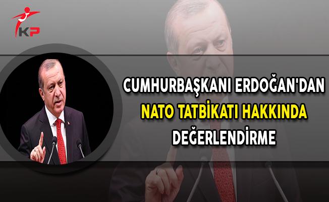Cumhurbaşkanı Erdoğan'dan NATO Tatbikatı Hakkında Değerlendirme