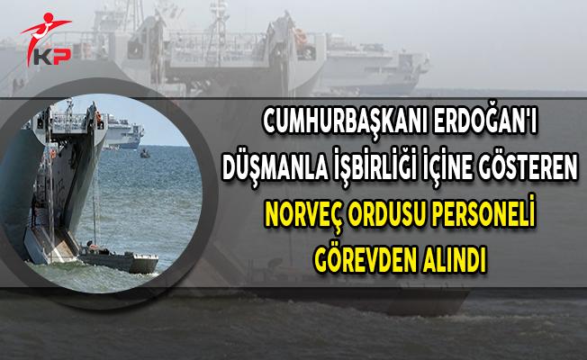 Cumhurbaşkanı Erdoğan'ın Düşmanla İşbirliği İçine Gösteren Norveç Ordusu Personeli Görevden Alındı