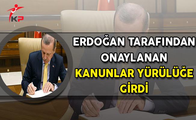 Cumhurbaşkanı Erdoğan Tarafından Onaylanan Kanunlar Yürürlüğe Girdi